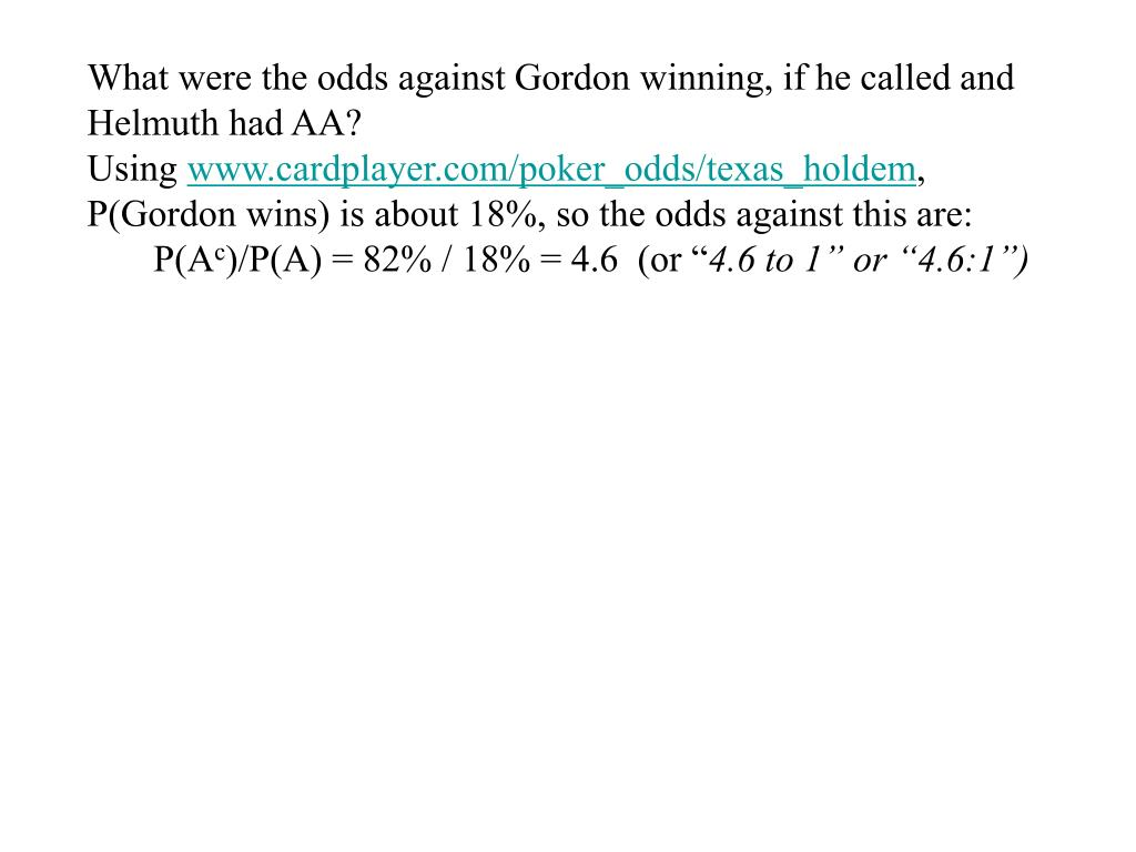 What were the odds against Gordon winning, if he called and