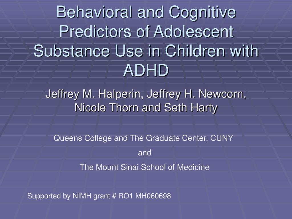 behavioral and cognitive predictors of adolescent substance use in children with adhd l.