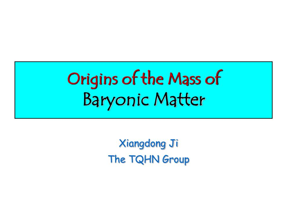 origins of the mass of baryonic matter l.