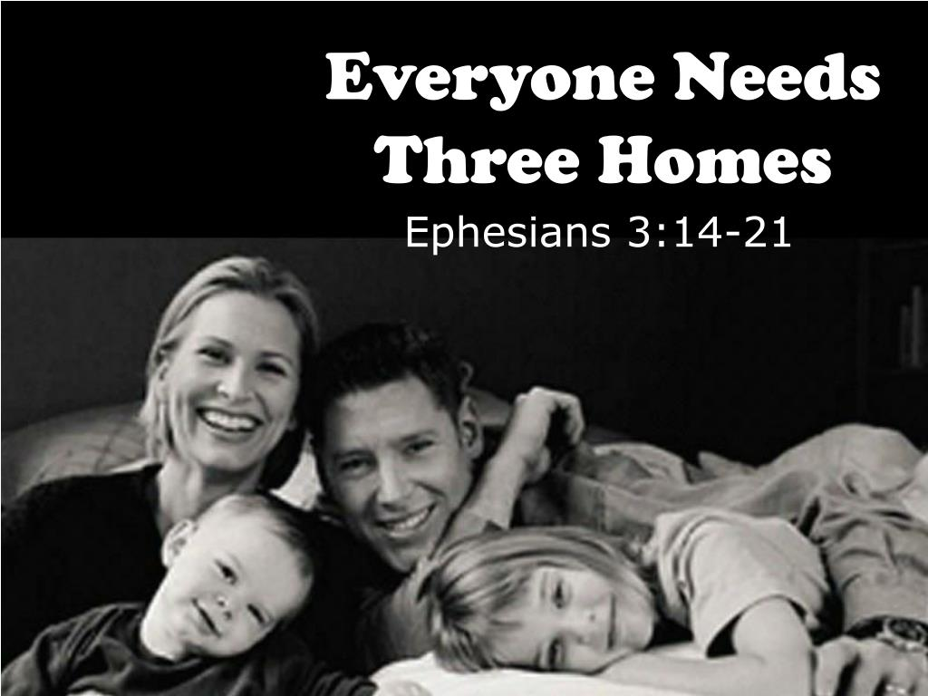 everyone needs three homes l.