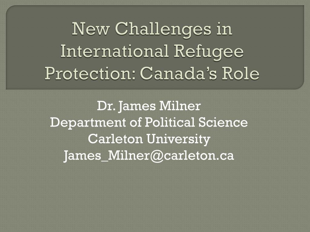 new challenges in international refugee protection canada s role l.