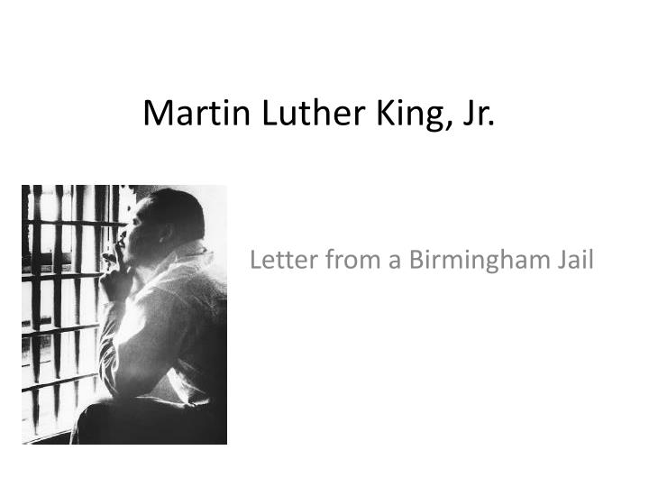 martin luther kings letter from a Martin luther king jr's letter from birmingham jail was a response to a call for unity by eight white clergymen his inspiration for writing the letter was the clergymen's unjust proposals and the letter allowed him to present his rebuttal.