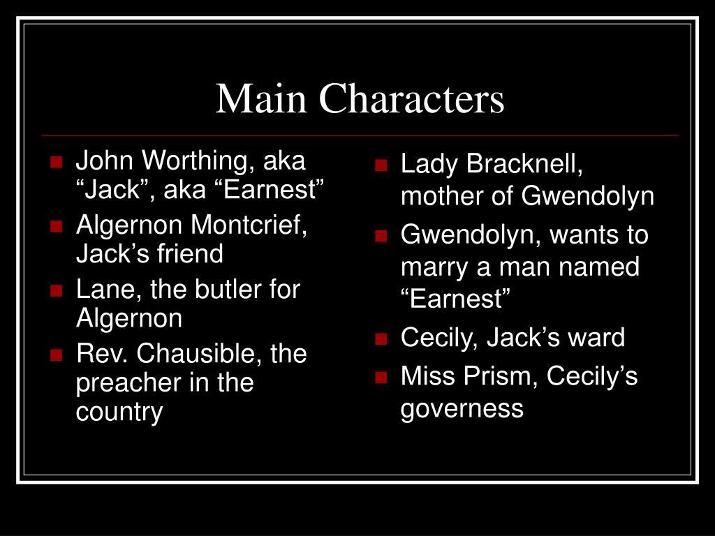 """John Worthing, aka """"Jack"""", aka """"Earnest"""""""