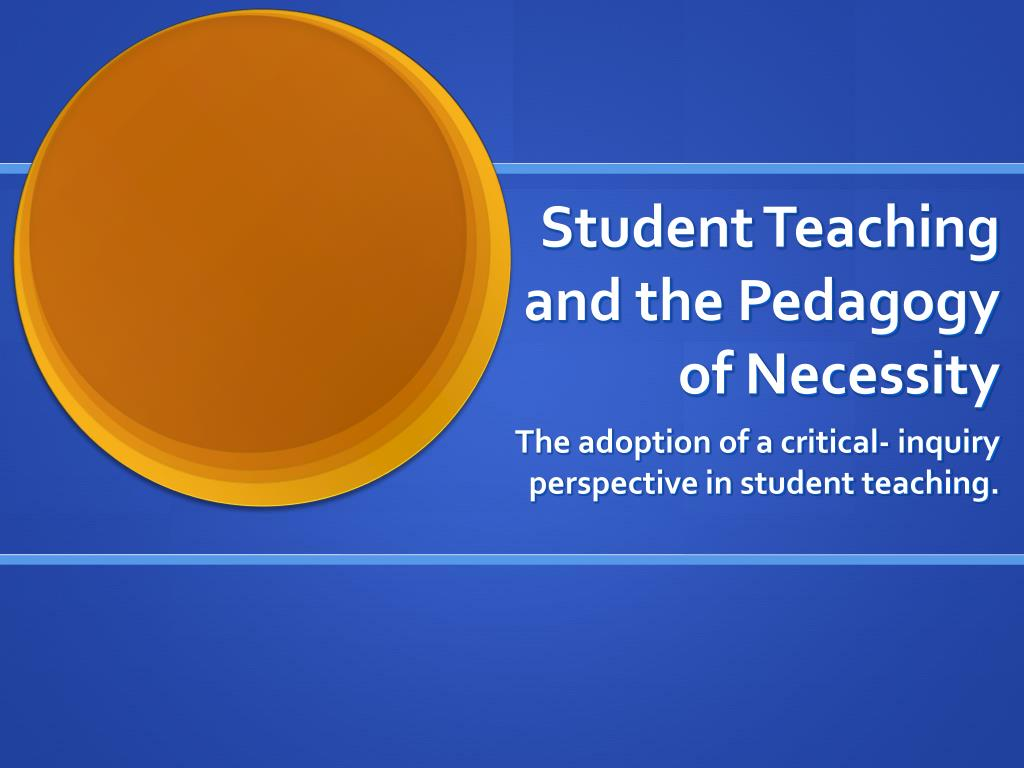 student teaching and the pedagogy of necessity l.