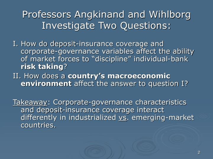 Professors angkinand and wihlborg investigate two questions
