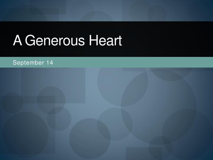 a generous heart n.