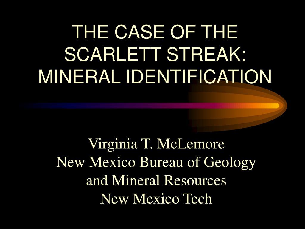 the case of the scarlett streak mineral identification l.