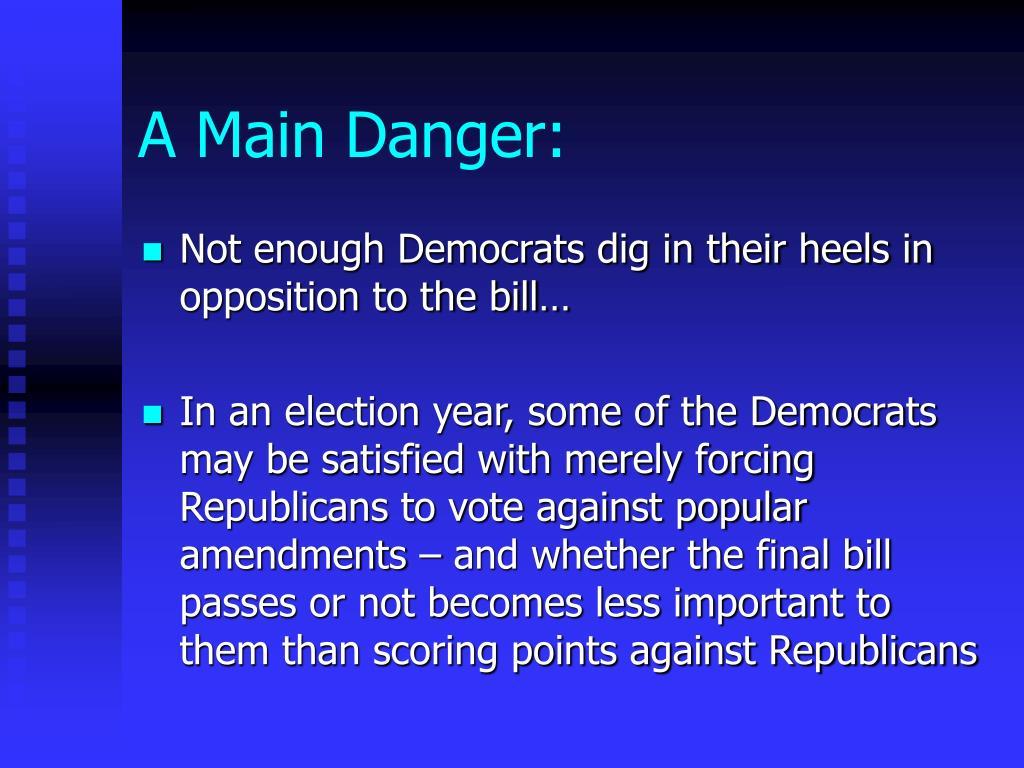 A Main Danger: