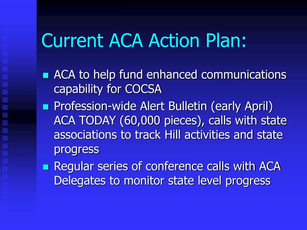 Current ACA Action Plan: