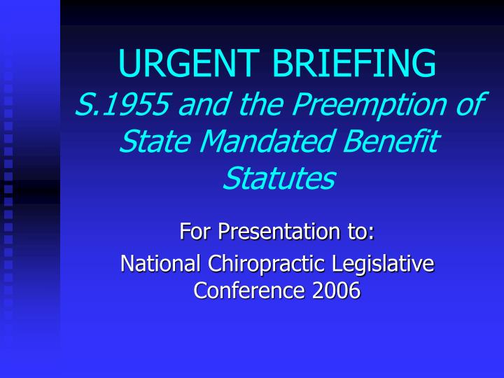 Urgent briefing s 1955 and the preemption of state mandated benefit statutes