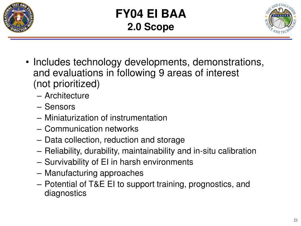 Includes technology developments, demonstrations, and evaluations in following 9 areas of interest       (not prioritized)