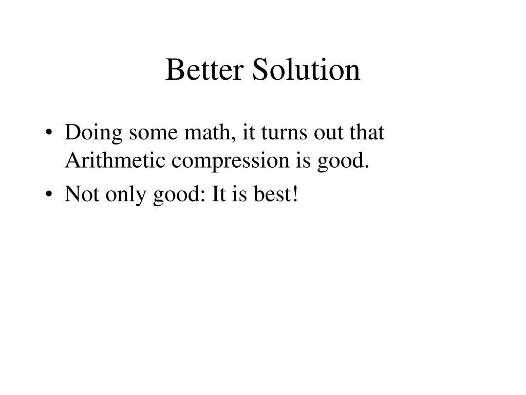 Better Solution
