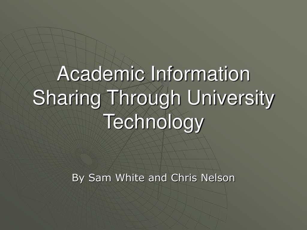 academic information sharing through university technology l.