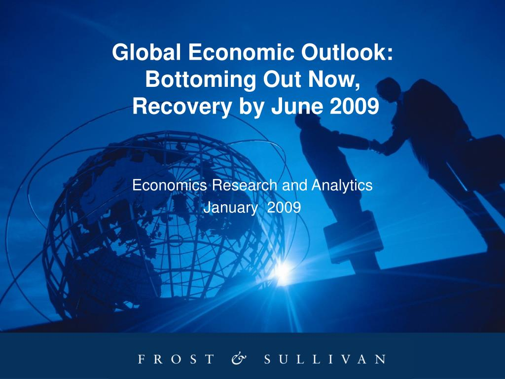 global economic outlook bottoming out now recovery by june 2009 l.