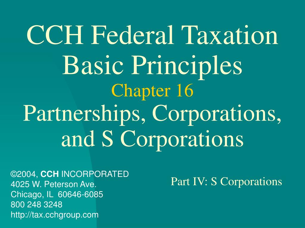 cch federal taxation basic principles chapter 16 partnerships corporations and s corporations l.