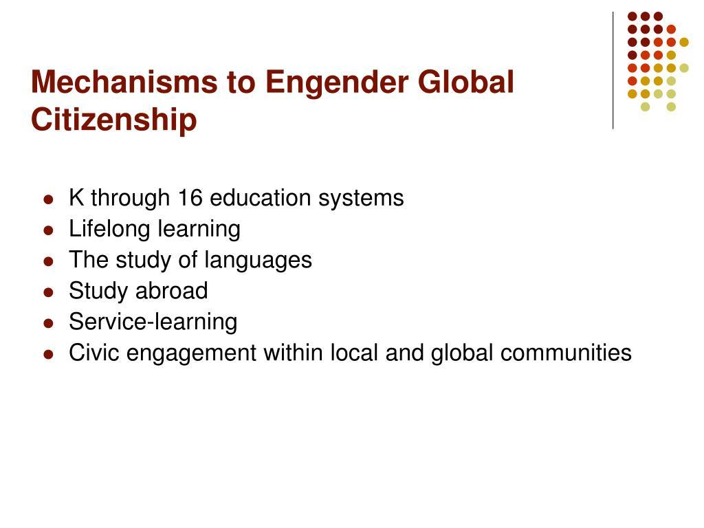 Mechanisms to Engender Global Citizenship