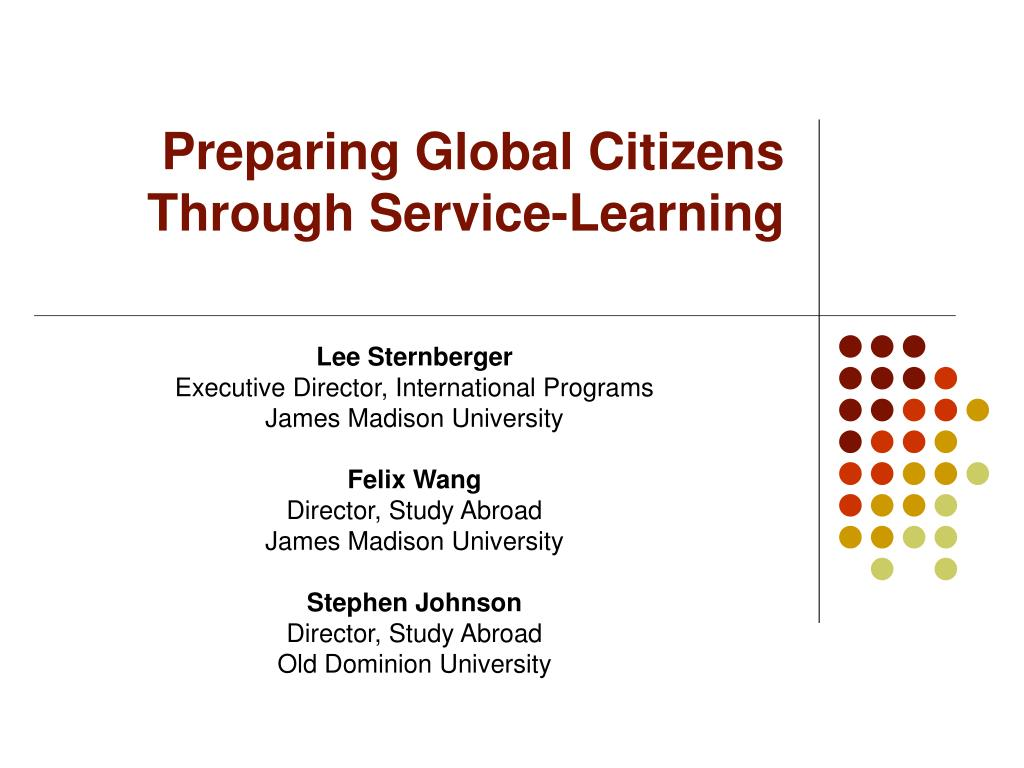 preparing global citizens through service learning l.