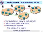 end to end independent pces