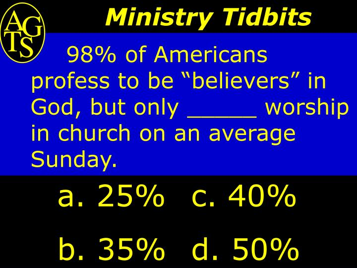 "98% of Americans profess to be ""believers"" in God, but only _____ worship in church on an avera..."