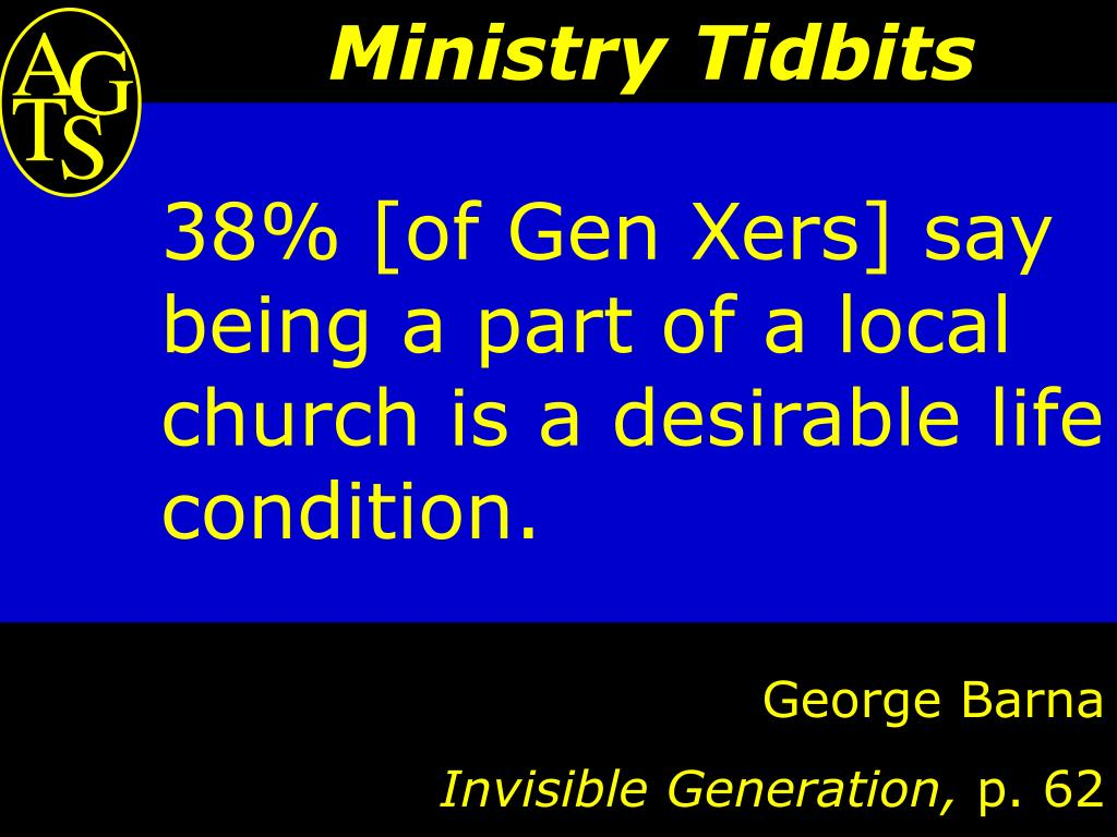 38% [of Gen Xers] say being a part of a local church is a desirable life condition.