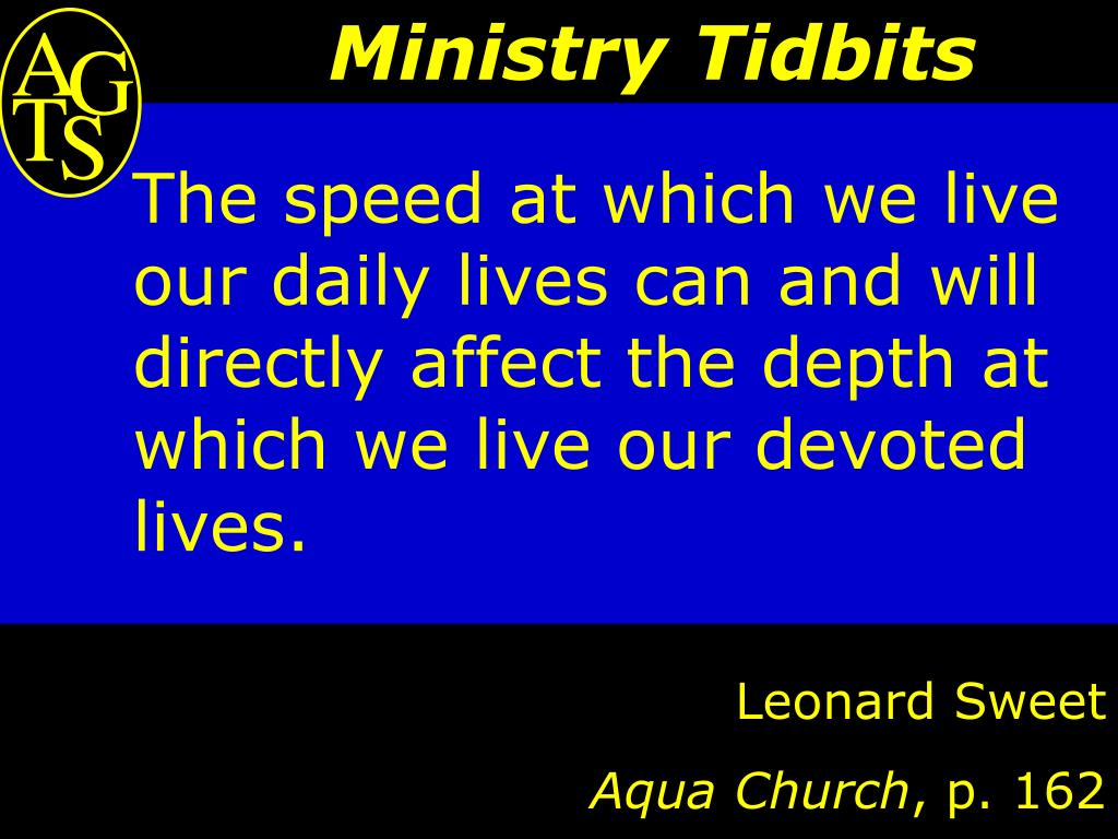 The speed at which we live our daily lives can and will directly affect the depth at which we live our devoted lives.