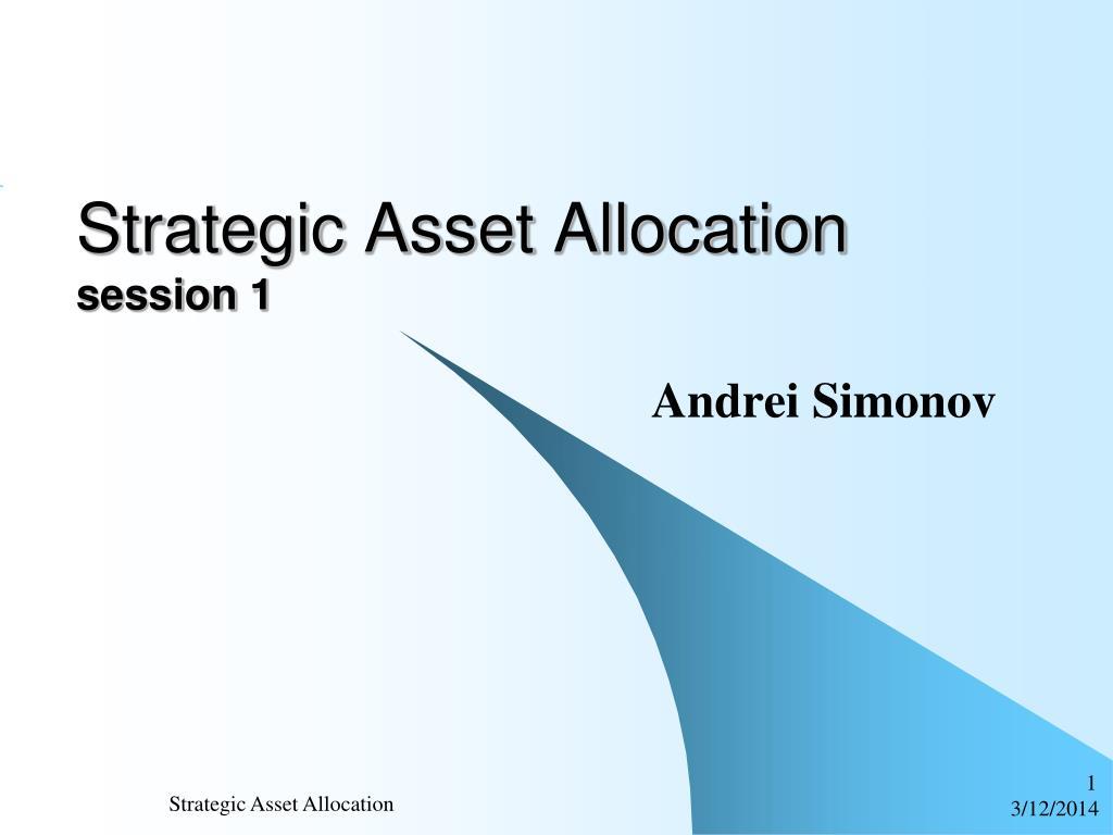 PPT - Strategic Asset Allocation session 1 PowerPoint Presentation