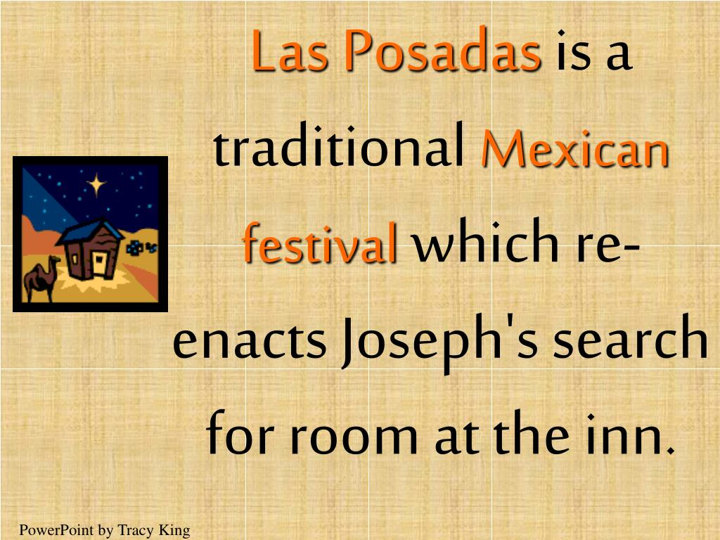 las posadas is a traditional mexican festival which re enacts joseph s search for room at the inn