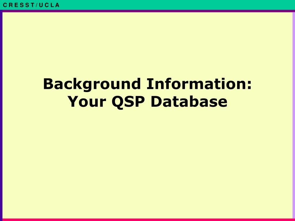 Background Information: Your QSP Database