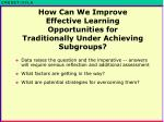 how can we improve effective learning opportunities for traditionally under achieving subgroups