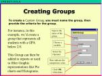 to create a custom group you must name the group then provide the criteria for the group
