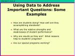 using data to address important questions some examples