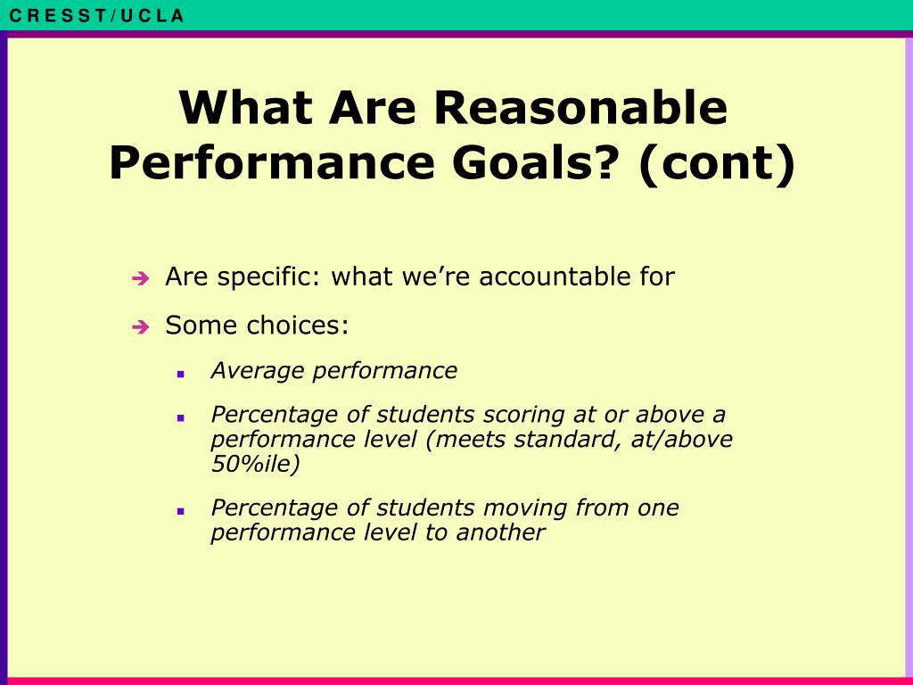 What Are Reasonable Performance Goals? (cont)
