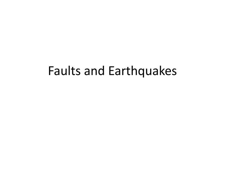 faults and earthquakes n.