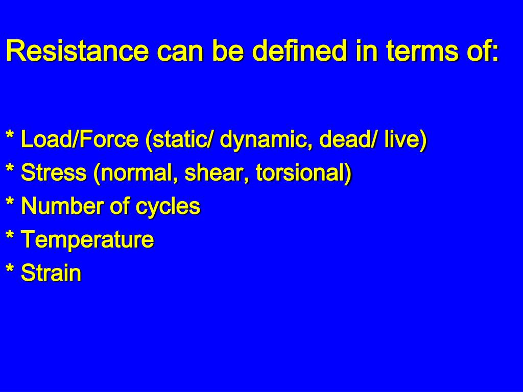 Resistance can be defined in terms of: