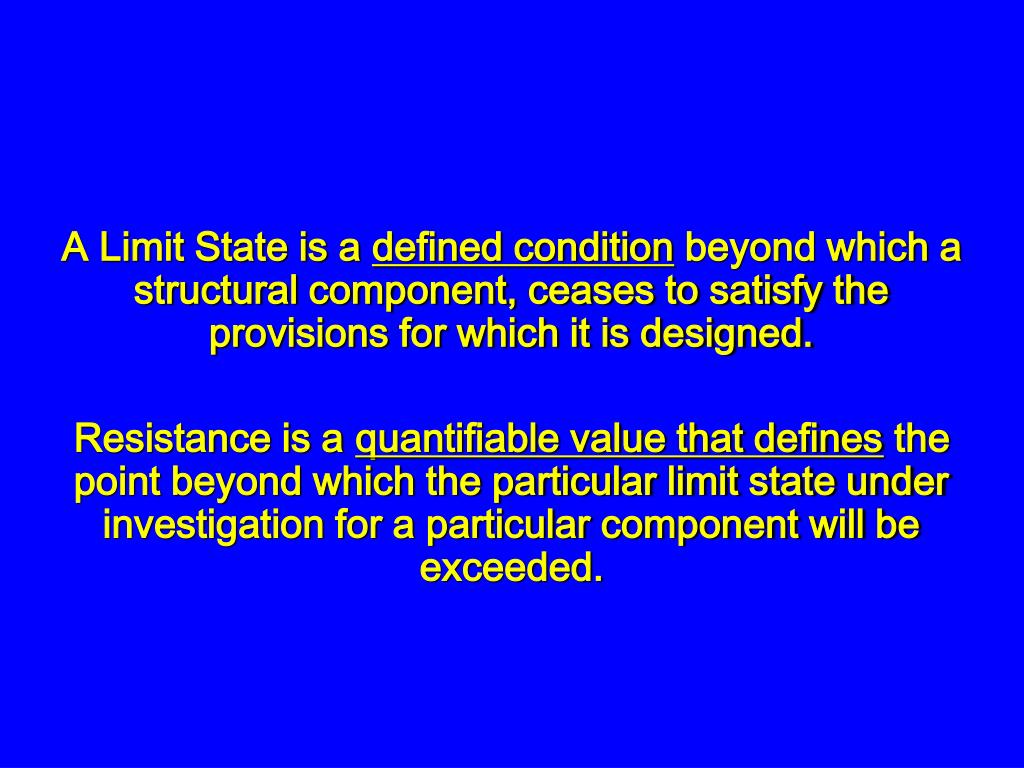 A Limit State is a