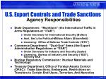 u s export controls and trade sanctions agency responsibilities