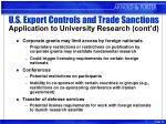 u s export controls and trade sanctions application to university research cont d16