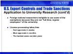 u s export controls and trade sanctions application to university research cont d17