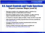 u s export controls and trade sanctions export license steps cont d