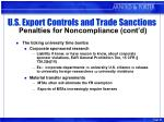 u s export controls and trade sanctions penalties for noncompliance cont d