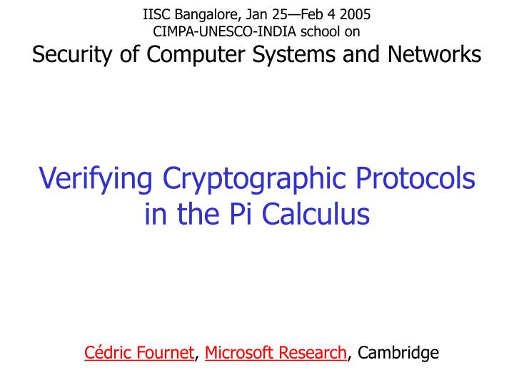 verifying cryptographic protocols in the pi calculus n.