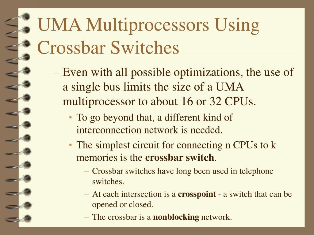 UMA Multiprocessors Using Crossbar Switches