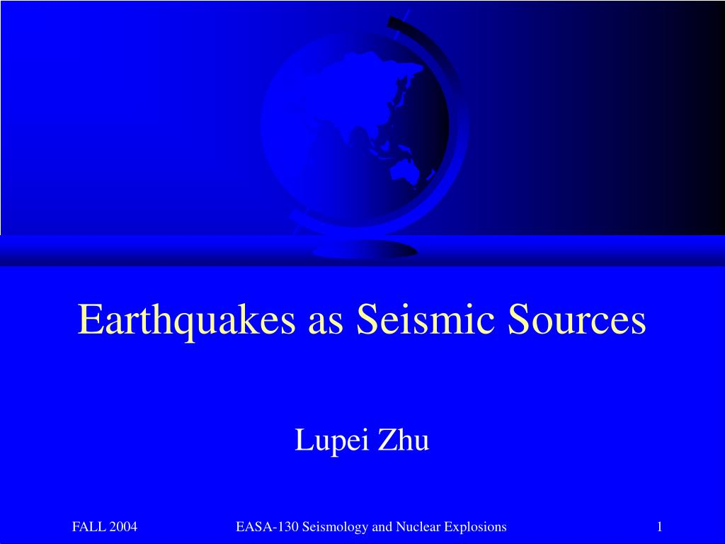 earthquakes as seismic sources l.