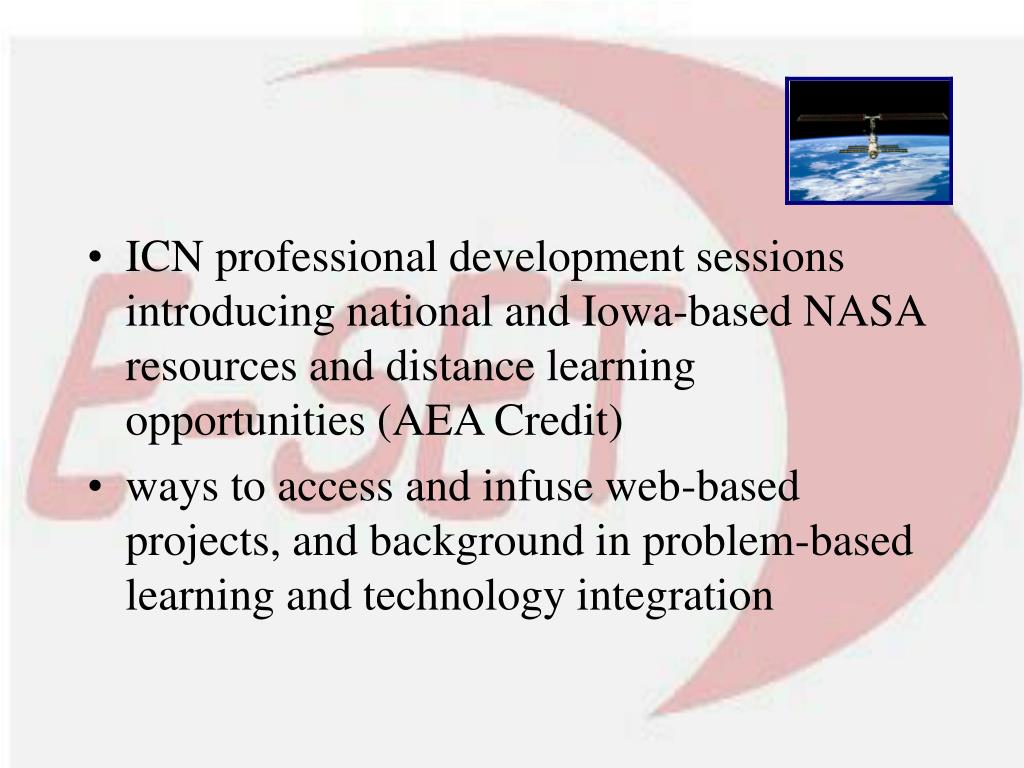 ICN professional development sessions introducing national and Iowa-based NASA resources and distance learning opportunities (AEA Credit)