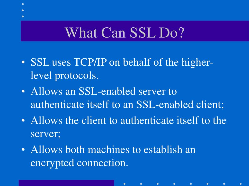 What Can SSL Do?
