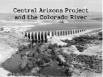 central arizona project and the colorado river
