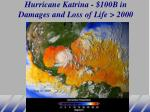 hurricane katrina 100b in damages and loss of life 2000