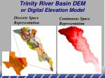 trinity river basin dem or digital elevation model
