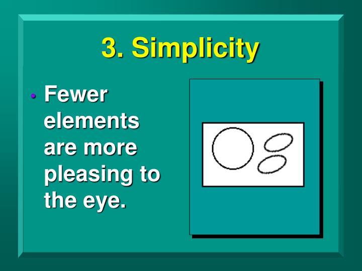 3. Simplicity