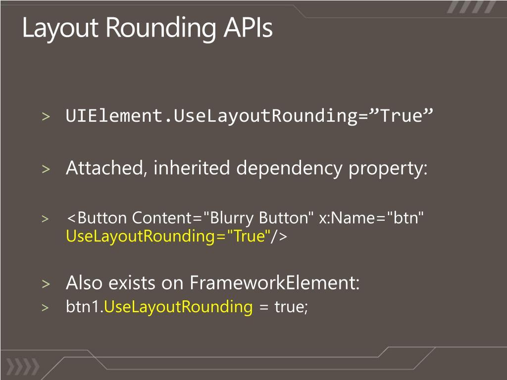 Layout Rounding APIs